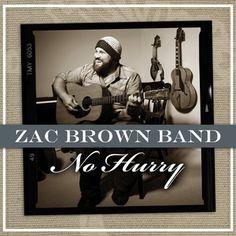 Zac Brown Band, 'No Hurry'