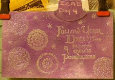 Day 4 of ICAD... I used my Viva 3D Stempel Farbe paint for the background... Violet Metallic.  Stamped in Frost White and used Violet White ...