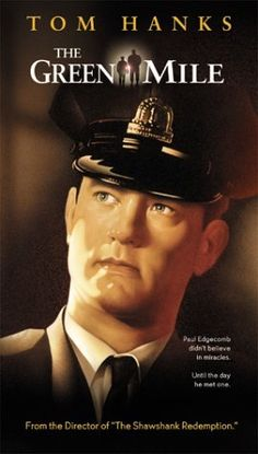 The Green Mile...I bawl my eyes out to this one every time