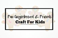 Fun Gingerbread and Friends Craft For Kids!