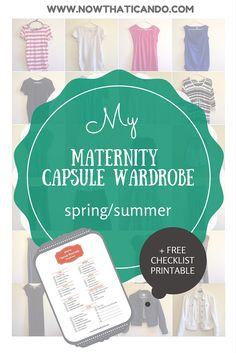 A maternity capsule wardrobe for spring/summer. Adjustable to meet your needs. The key to creating and affordable capsule wardrobe is using what you already have and then adding just a few items. FREE PRINTABLE CHECKLIST IS PROVIDED. // Mommy fashion // Maternity // Capsule Wardrobe // Spring // Summer