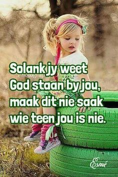 Solank jy weet God staan by jou, maak nie saak wie teen jou is nie I Love You God, God Is, Bible Qoutes, Me Quotes, Motivational Quotes, Afrikaanse Quotes, Faith In Love, Inspirational Thoughts, True Words