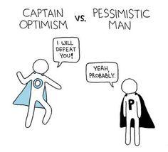 Captain Optimism vs. Pessimistic Man.