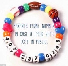 One parent made a bracelet with their phone number on it for their child to wear in case they got lost