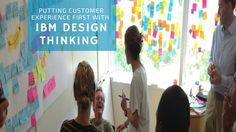 Putting Customer Experience First with IBM Design Thinking Customer Experience, Design Thinking, Ibm, Social Media Marketing, Insight, Digital, Business, Business Illustration
