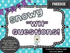 "This activity was created by Kristine Lamb @ livelovespeech.com. It features who, what, where, when, and why questions based on the winter season!  I have included ""free turn"" cards so that this can be played as a game.  I hope you all enjoy it and PLEASE PLEASE PLEASE leave feedback!"