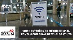 Vinte estações do Metrô de SP já contam com sinal de Wi-Fi gratuito | Jo...