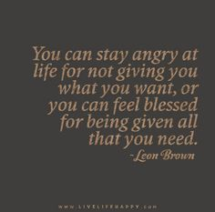 You Can Stay Angry at Life for Not Giving You