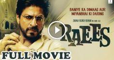 Raees Full Movie Watch Online Shahrukh Khan 2017