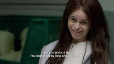 "Pennsatucky on her newfound dental confidence: | The 25 Greatest Lines From ""Orange Is The New Black"" Season 2"