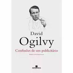 David Ogilvy | Confissões de um Publicitário