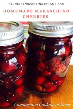 Cherry Recipes Canning, Canning Tips, Home Canning, Jam Recipes, Fruit Recipes, Dessert Recipes, Marachino Cherries, Fruit Sec, Canning Recipes
