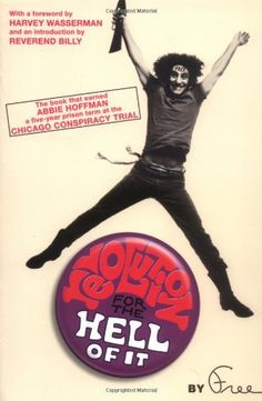 Revolution for the Hell of It by Free (Abbie Hoffman)