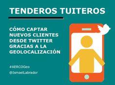 tenderos tuiteros: cómo captar nuevos clientes para tu bar desde Twitter gracias a la geolocalización