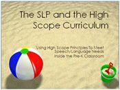 """Click here to download :The SLP and the High/Scope Curriculum"""" power point"""