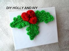 DIY CROCHET HOLLY AND IVY, CHRISTMAS CROCHET, mistletoe,, My Crafts and DIY Projects