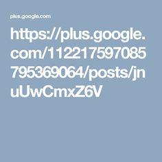 https://plus.google.com/112217597085795369064/posts/jnuUwCmxZ6V