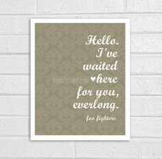One of my favorite songs of all time: Foo Fighters - Everlong Lyric Quote Modern Print