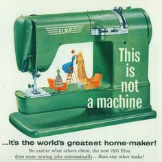 Vintage Sewing Machine advertisment - the 1955 Elna - it's the world's greatest homemaker!