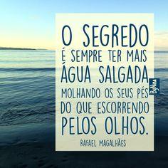 #regram @precisavaescrever Adorei isso! #frases #mar #lágrimas #energia #inspiração #rafamagalhães #instabynina