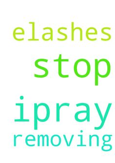 Ipray to stop removing off my elashes in the name of - Ipray to stop removing off my elashes in the name of jesus Posted at: https://prayerrequest.com/t/3I7 #pray #prayer #request #prayerrequest