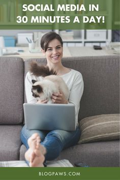 How to Tackle Social Media in 30 Minutes a Day | BlogPaws.com