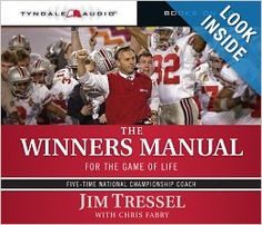 The Winners Manual: For the Game of Life by Jim Tressel http://library.uakron.edu/record=b4519458~S24