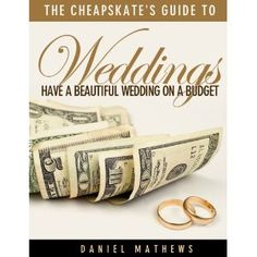 The Cheapskate's Guide to Weddings: Have a Beautiful Wedding on a Budget (Kindle Edition) http://www.amazon.com/dp/B005PJOP8O/?tag=jaspi0a-20 B005PJOP8O