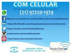 A Paula Ramos Secretariado Remoto / Assessora Virtual está presente nas redes sociais. Problema resolvido com o celular e a disposição para cotações, SITE http://www.paulasecretariadoremoto.com/
