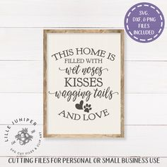 This Home is Filled with Wet Noses Kisses Wagging Tails and Love svg Family svg Dogs svg Dog Quote svg Farmhouse svg Commercial Use Rustic Wood Signs Commercial DOG Dogs family Farmhouse filled Home Kisses Love Noses Quote SVG Tails Wagging Wet Diy Wood Signs, Vinyl Signs, Rustic Wood Signs, Cute Signs, Dog Crafts, Dog Signs, Farmhouse Signs, Dog Quotes, Sign Design