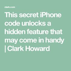 This secret iPhone code unlocks a hidden feature that may come in handy | Clark Howard