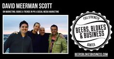 David Meerman Scott is a best selling marketing author and speaker he stopped by to chat with The Blokes on a recent visit to Melbourne. Jim Stewart, Social Media Marketing, Beer, David, Author, Business, Books, Root Beer, Ale