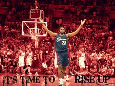 lebron james backgrounds it time to rise up