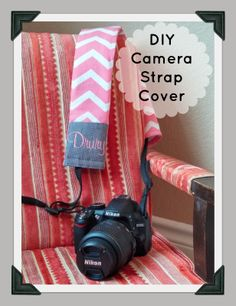 DIY Camera Strap Cover - like the idea on the name on it