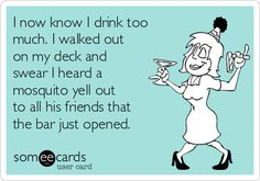 I now know I drink too much. ...If you're interested you can see more of my ecards here: http://www.pinterest.com/rustyfox7/ecards-not-group-board/