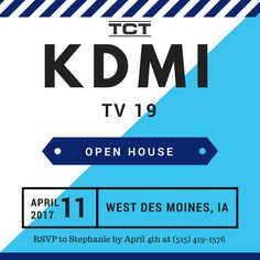 Were having an Open House at KDMI TV 19 in Des Moines!!
