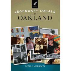 Legendary Locals of Oakland, California