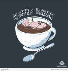How about a coffee break?