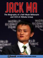 nice Jack Ma: The Biography of a Self-Made Billionaire and CEO of Alibaba Group                                Jack Ma is the founder and CEO of the Alibaba Group, a privately owned Web-based e-commerce firm in China whose gross s... http://bookswhat.com/archives/43216