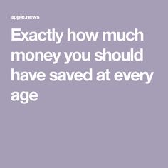 Exactly how much money you should have saved at every age Articles For Kids, Adulting, Making Ideas, Frugal, Retirement, Budgeting, Finance, Investing, How To Make Money