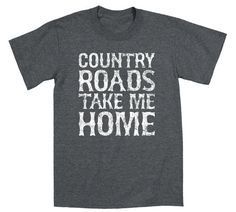Country Roads Take Me Home - Country Music John Denver Almost Heaven West Virginia State Song Novelty Musician Tee - Men's T-Shirt - E5031