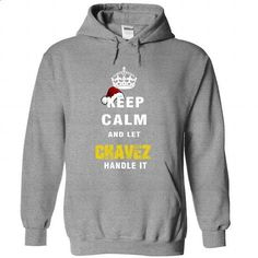 Keep Calm And Let CHAVEZ Handle It - design a shirt #hoodies for men #blank t shirts