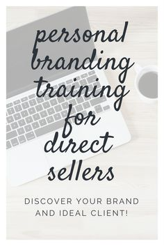 Direct Sales Training | Direct Sellers Training | Personal Branding | Brand Training | What Is Branding | Direct Sales VIP Group Training | Discover Ideal Client | Relationship Marketing | LuLaRoe | Jamberry | Origami Owl | Younique | Avon | Lipsense | Arbonne | doTerra | Youngliving | Thirty-One | Pampered Chef | Wildtree