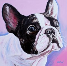 If I were to ever get a lil dog.  Id get one of these French bulldogs.  DRAGO love him.  Another awesome bully painting!!!!