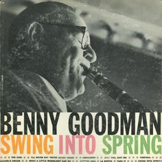 Benny Goodman - Swing Into Spring: buy LP, Comp at Discogs