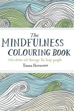 The Mindfulness Colouring Book by Emma Farrarons | 17 Colouring Books That Every Grown-Up Needs