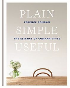 Buy Plain Simple Useful: The Essence of Conran Style Book Online at Low Prices in India | Plain Simple Useful: The Essence of Conran Style Reviews & Ratings - Amazon.in