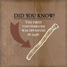 ¿Sabías que... el primer cepillo de dientes se inventó el 1498?  Antes de su invención , la gente usaba palitos con hebras como el que se muestra en la imagen para cuidar de su higiene dental. Y tú ¿qué tipo de cepillo dental usas?