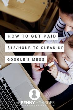 I'll make about $700 this month for cleaning up Google's search engine. And Yahoo's search engine. And Bing's.  All from the comfort of my pajamas - The Penny Hoarder http://www.thepennyhoarder.com/how-to-get-paid-12hour-cleaning-up-googles-mess/