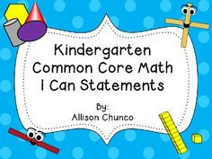Kindergarten Common Core Math I Can Statements (27 pages) $5